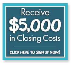 Sign up to Receive $5,000 in Closing Costs